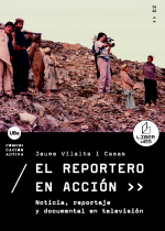 Reportero en acción, El. Noticia, reportaje y documental en televisión